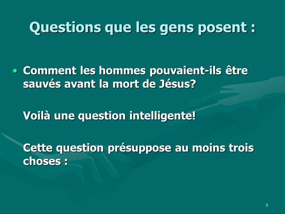 Questions que les gens posent :