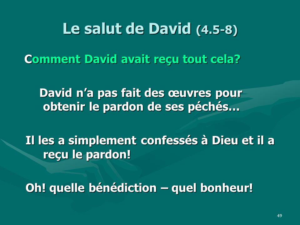 Le salut de David (4.5-8) Comment David avait reçu tout cela