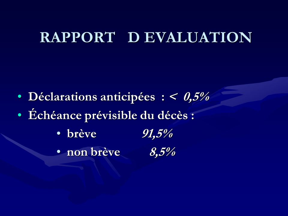 RAPPORT D EVALUATION Déclarations anticipées : < 0,5%
