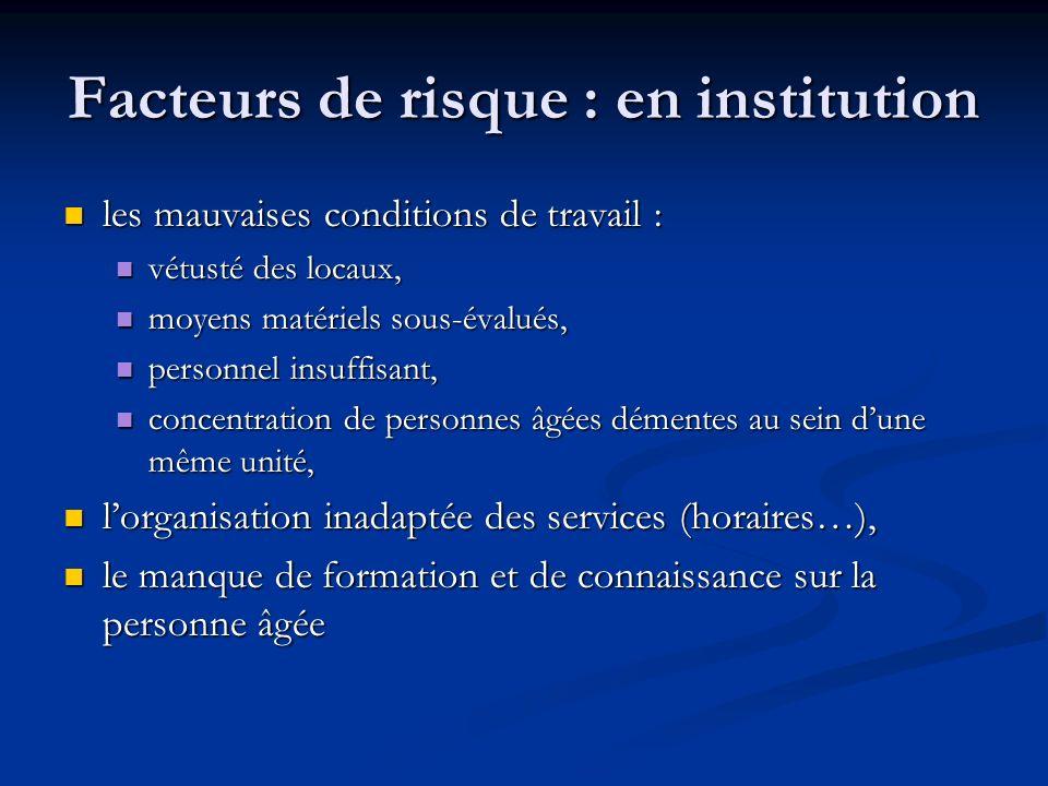 Facteurs de risque : en institution