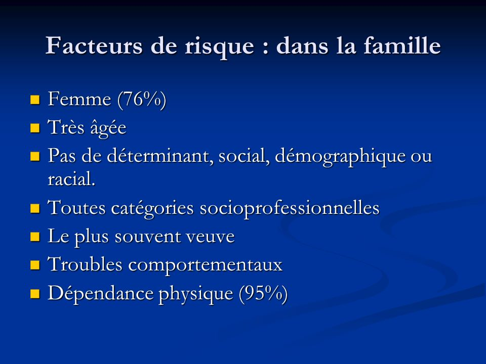 Facteurs de risque : dans la famille