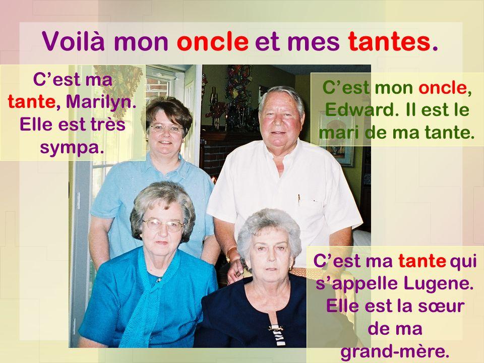 Voilà mon oncle et mes tantes.