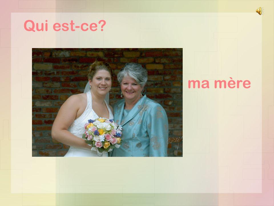 Qui est-ce ma mère