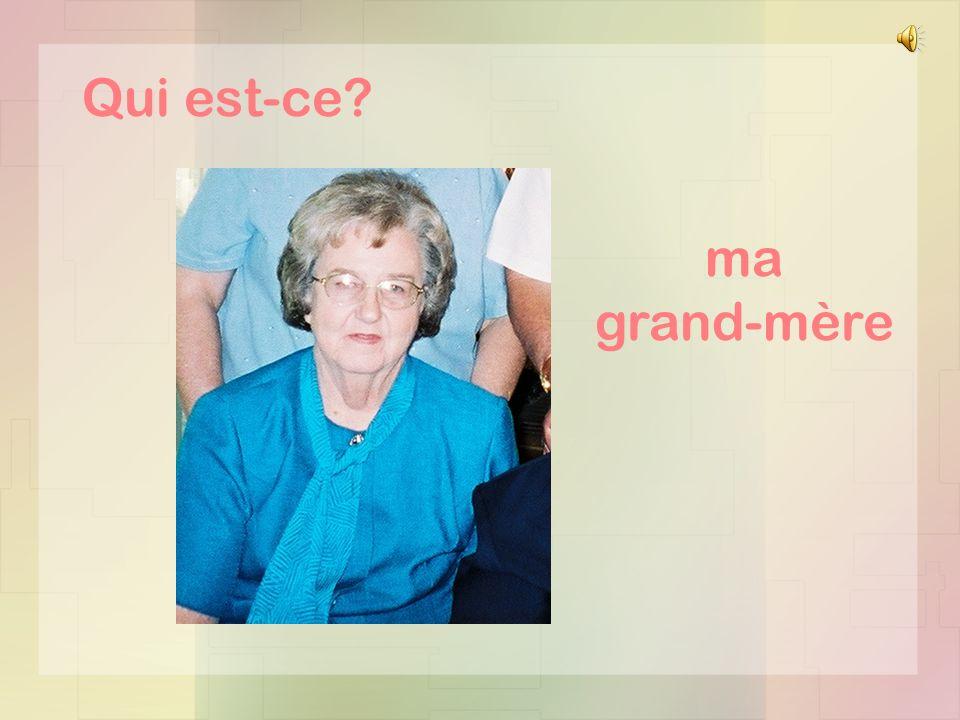 Qui est-ce ma grand-mère