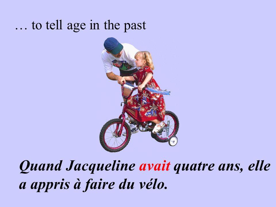 Quand Jacqueline avait quatre ans, elle a appris à faire du vélo.