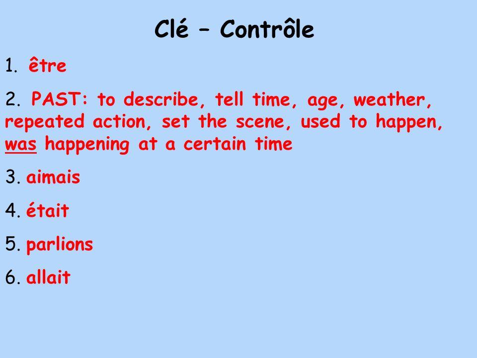 Clé – Contrôle 1. être.