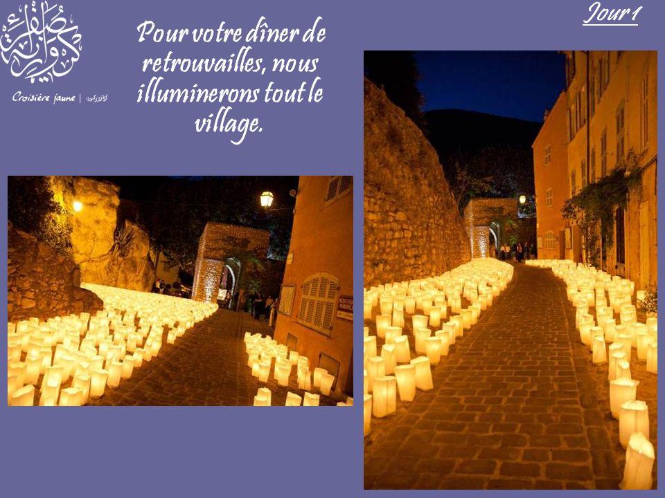 Pour votre dîner de retrouvailles, nous illuminerons tout le village.