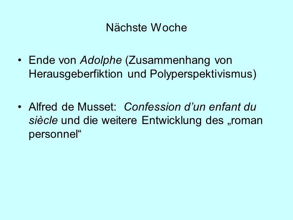 Nächste Woche Ende von Adolphe (Zusammenhang von Herausgeberfiktion und Polyperspektivismus)