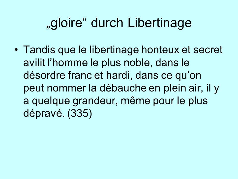 """gloire durch Libertinage"