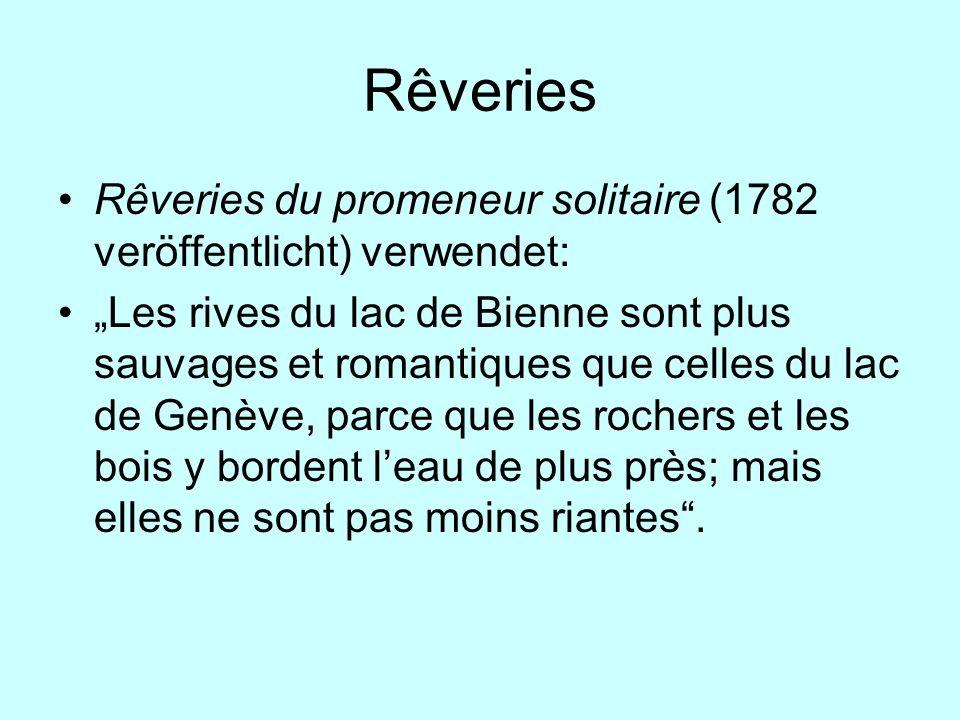 Rêveries Rêveries du promeneur solitaire (1782 veröffentlicht) verwendet: