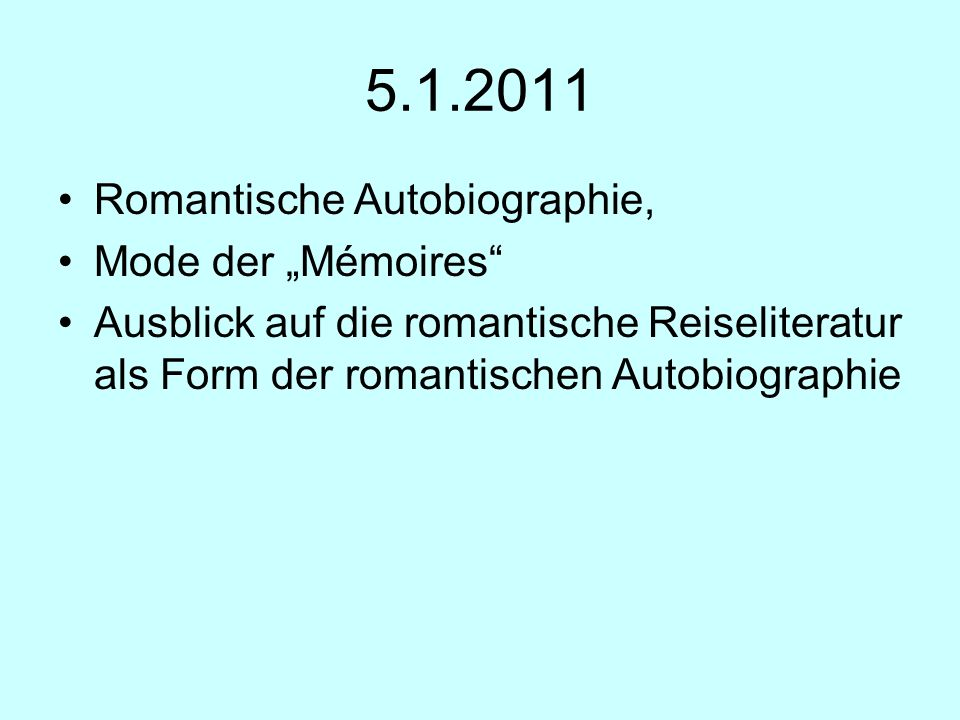 """5.1.2011 Romantische Autobiographie, Mode der """"Mémoires"""