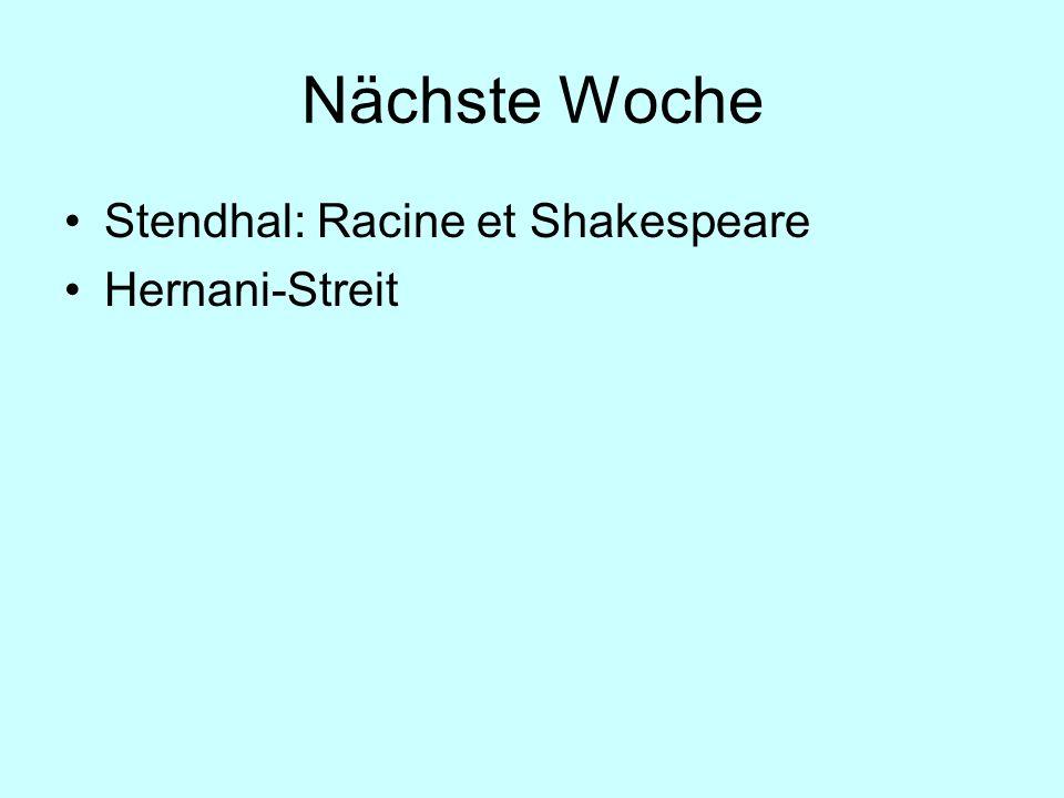 Nächste Woche Stendhal: Racine et Shakespeare Hernani-Streit