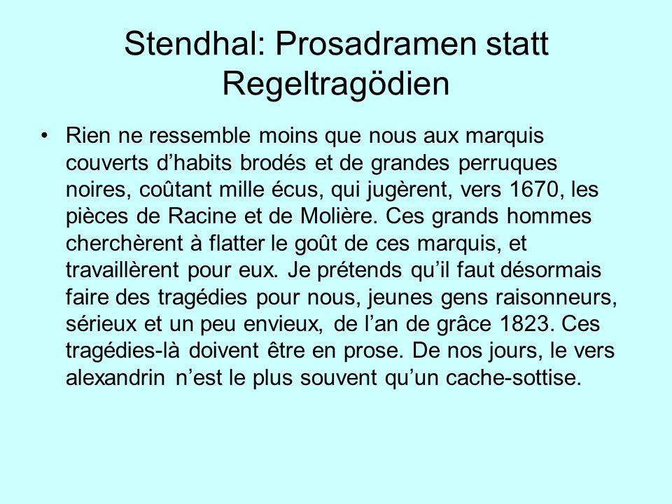 Stendhal: Prosadramen statt Regeltragödien