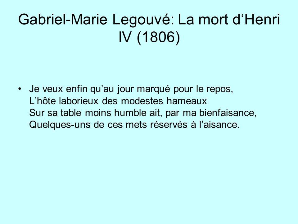 Gabriel-Marie Legouvé: La mort d'Henri IV (1806)