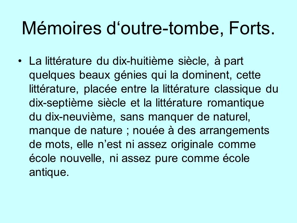 Mémoires d'outre-tombe, Forts.