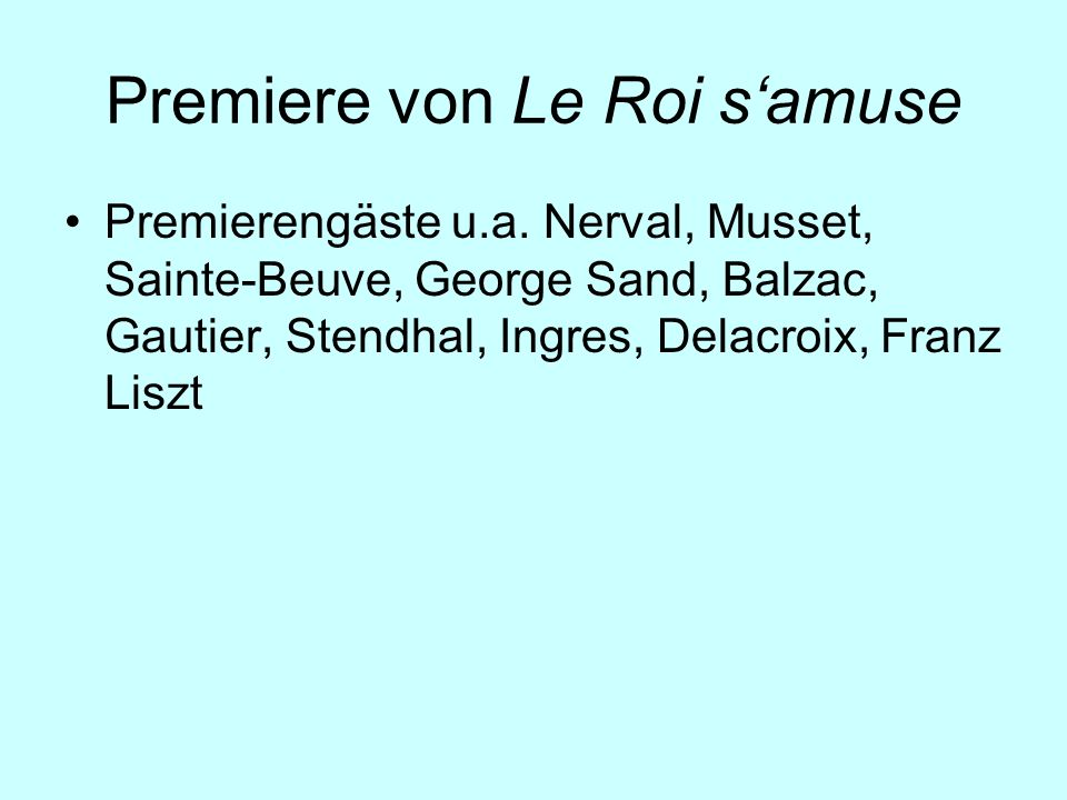 Premiere von Le Roi s'amuse
