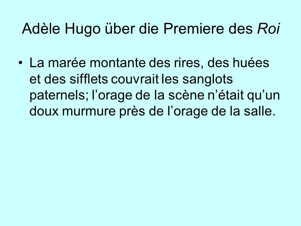 Adèle Hugo über die Premiere des Roi