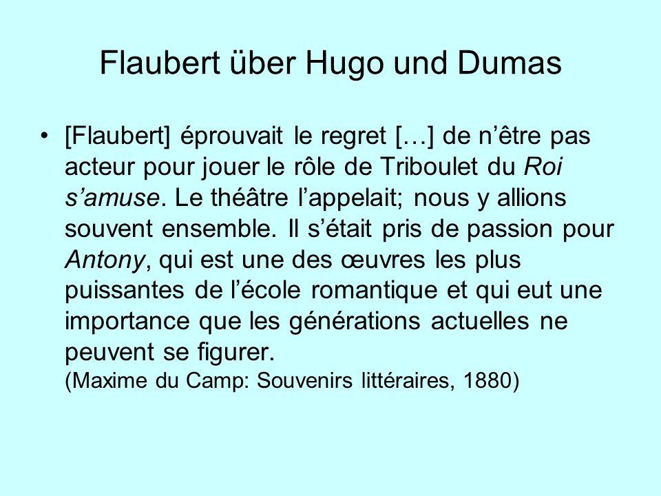 Flaubert über Hugo und Dumas