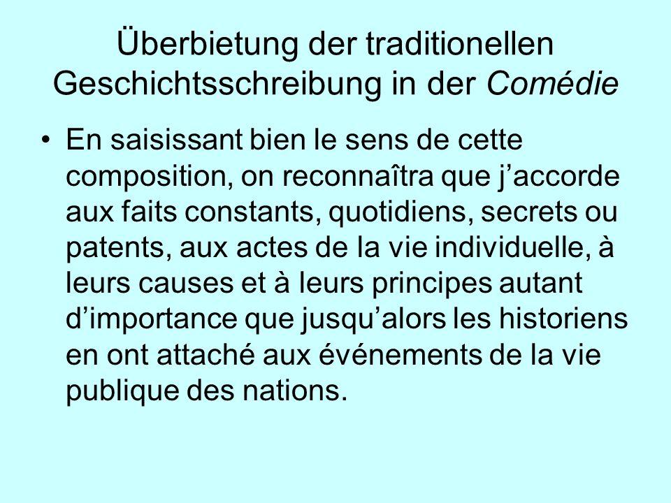 Überbietung der traditionellen Geschichtsschreibung in der Comédie