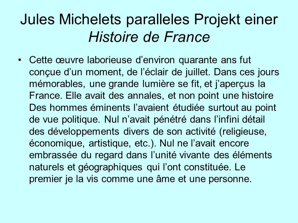 Jules Michelets paralleles Projekt einer Histoire de France