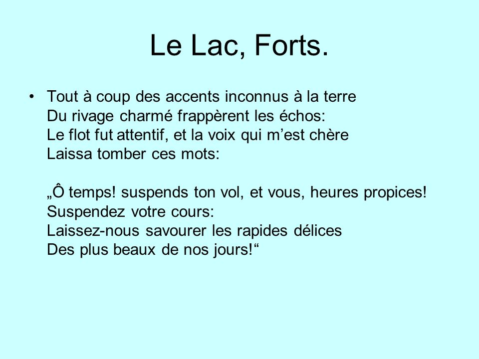 Le Lac, Forts.