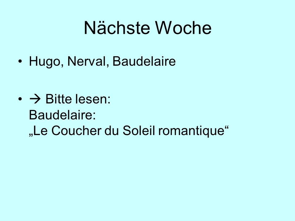 Nächste Woche Hugo, Nerval, Baudelaire