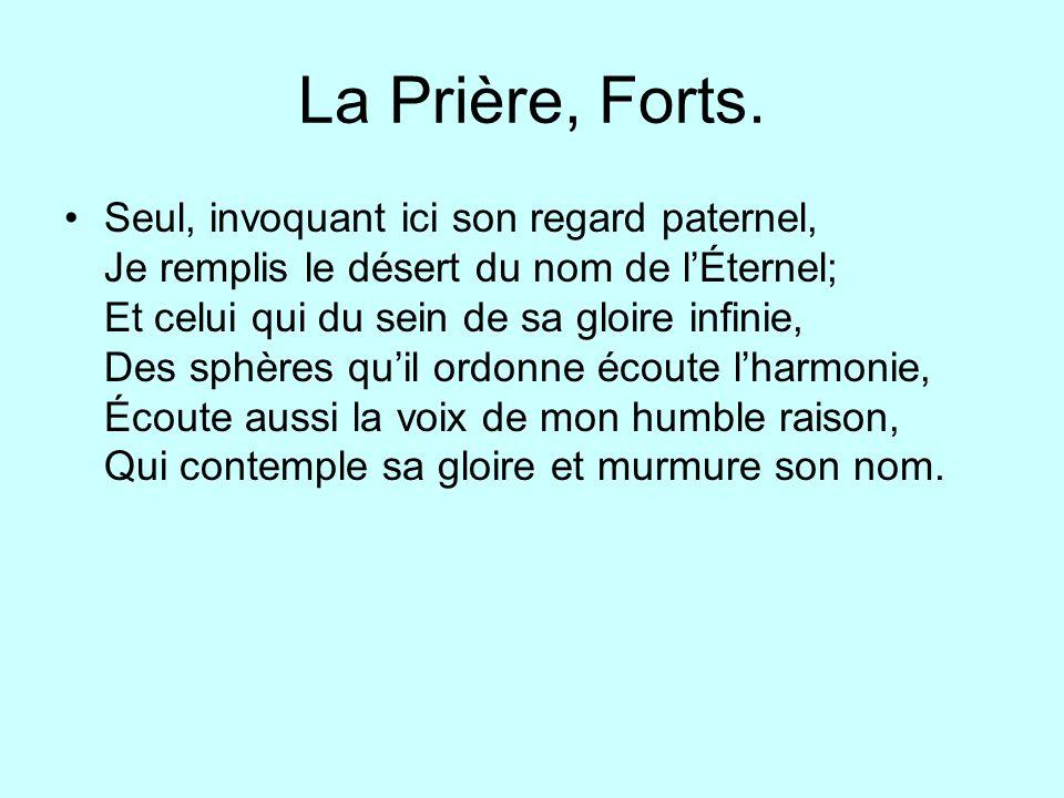 La Prière, Forts.