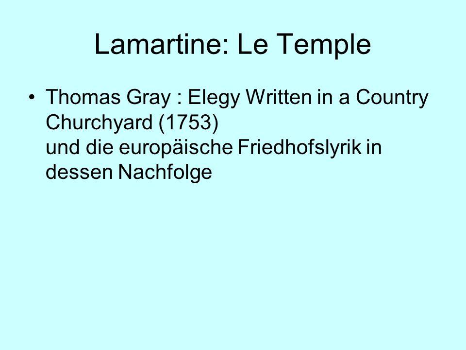 Lamartine: Le Temple Thomas Gray : Elegy Written in a Country Churchyard (1753) und die europäische Friedhofslyrik in dessen Nachfolge.