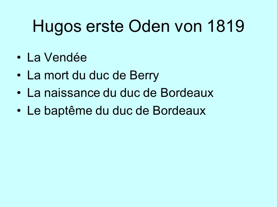 Hugos erste Oden von 1819 La Vendée La mort du duc de Berry