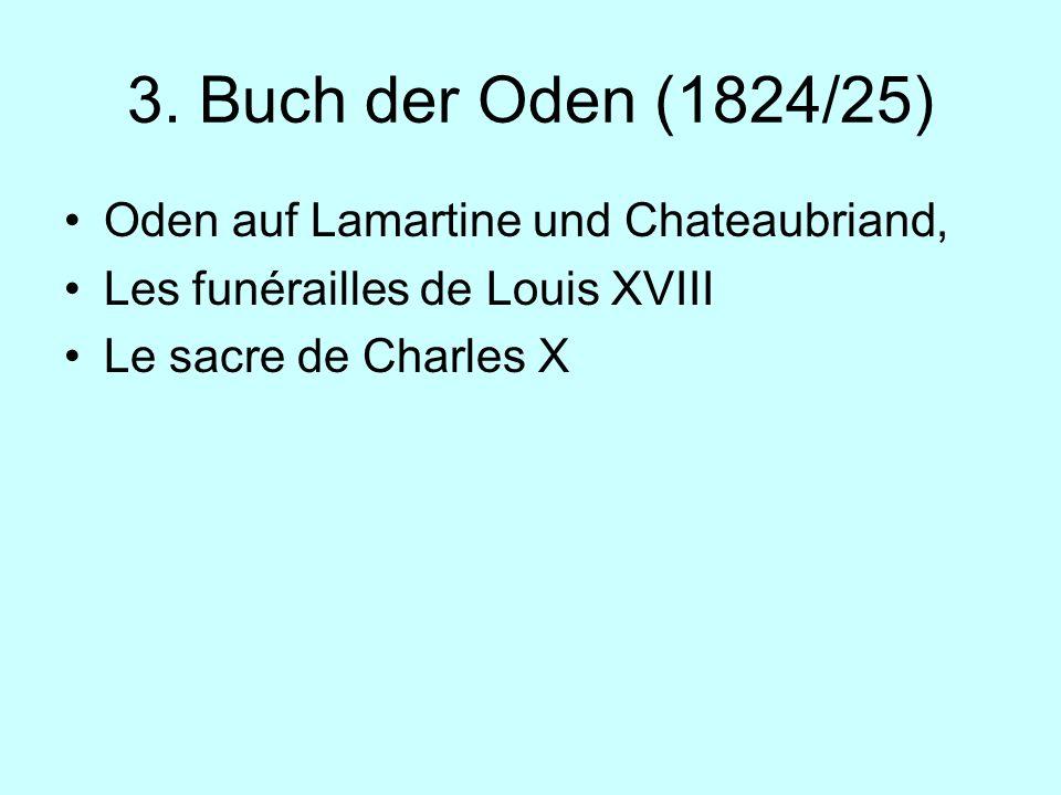 3. Buch der Oden (1824/25) Oden auf Lamartine und Chateaubriand,