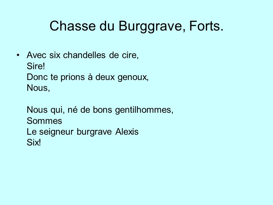 Chasse du Burggrave, Forts.