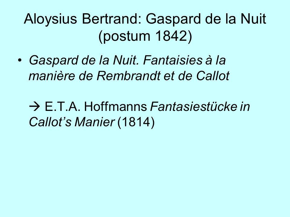 Aloysius Bertrand: Gaspard de la Nuit (postum 1842)
