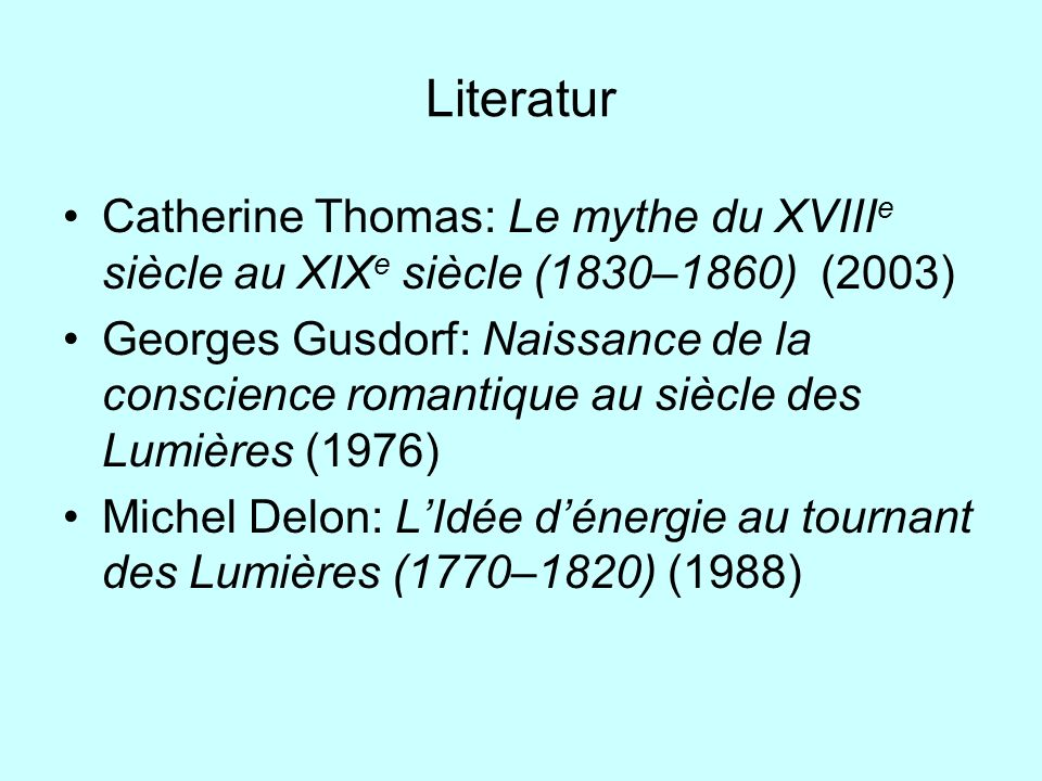 Literatur Catherine Thomas: Le mythe du XVIIIe siècle au XIXe siècle (1830–1860) (2003)