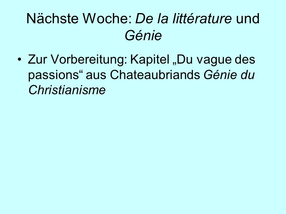 Nächste Woche: De la littérature und Génie