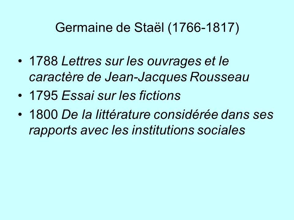 Germaine de Staël (1766-1817) 1788 Lettres sur les ouvrages et le caractère de Jean-Jacques Rousseau.