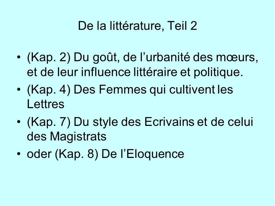 De la littérature, Teil 2 (Kap. 2) Du goût, de l'urbanité des mœurs, et de leur influence littéraire et politique.