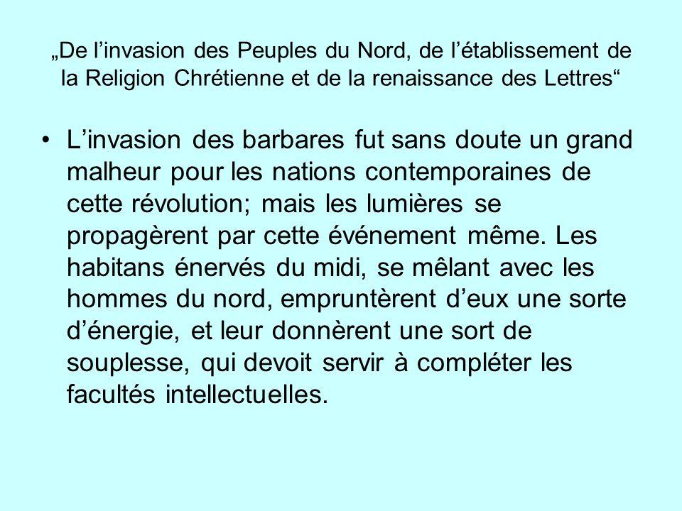 """""""De l'invasion des Peuples du Nord, de l'établissement de la Religion Chrétienne et de la renaissance des Lettres"""