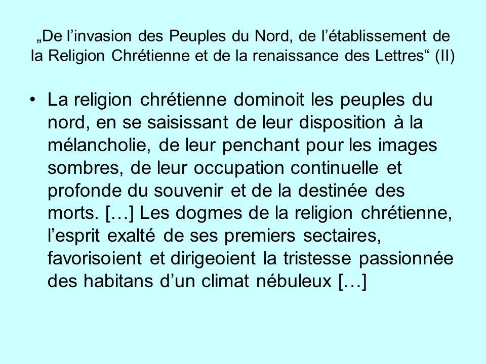 """""""De l'invasion des Peuples du Nord, de l'établissement de la Religion Chrétienne et de la renaissance des Lettres (II)"""
