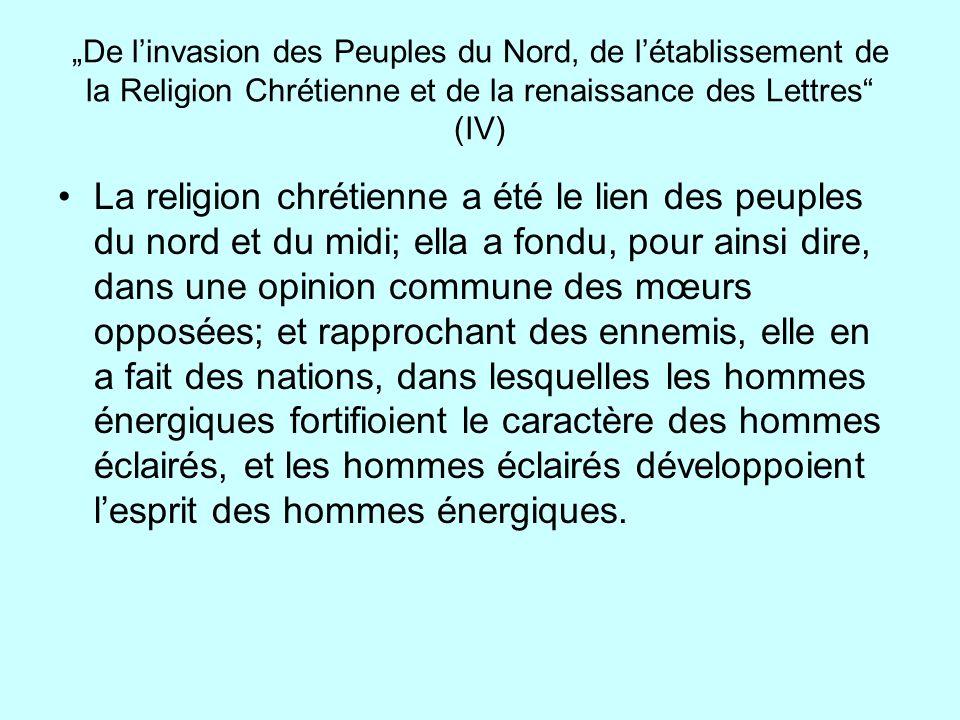 """""""De l'invasion des Peuples du Nord, de l'établissement de la Religion Chrétienne et de la renaissance des Lettres (IV)"""