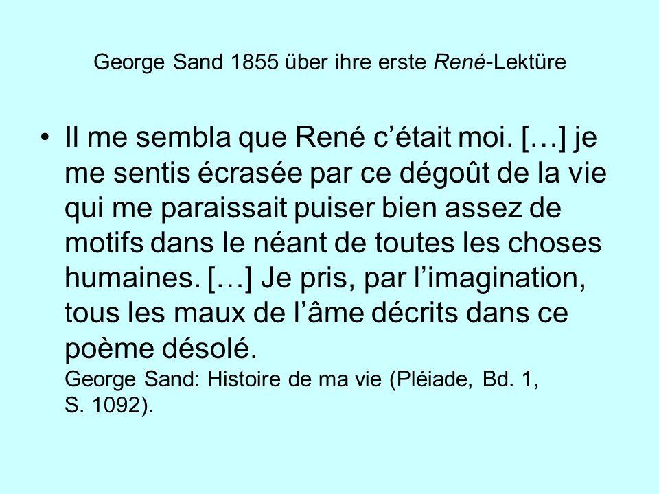 George Sand 1855 über ihre erste René-Lektüre