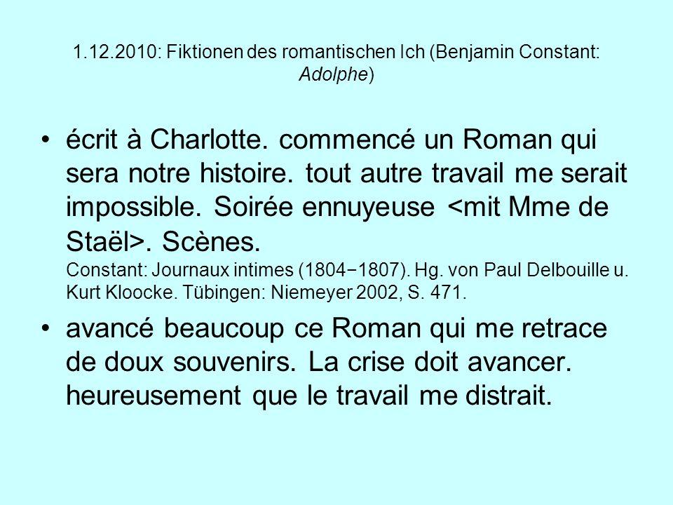 1.12.2010: Fiktionen des romantischen Ich (Benjamin Constant: Adolphe)