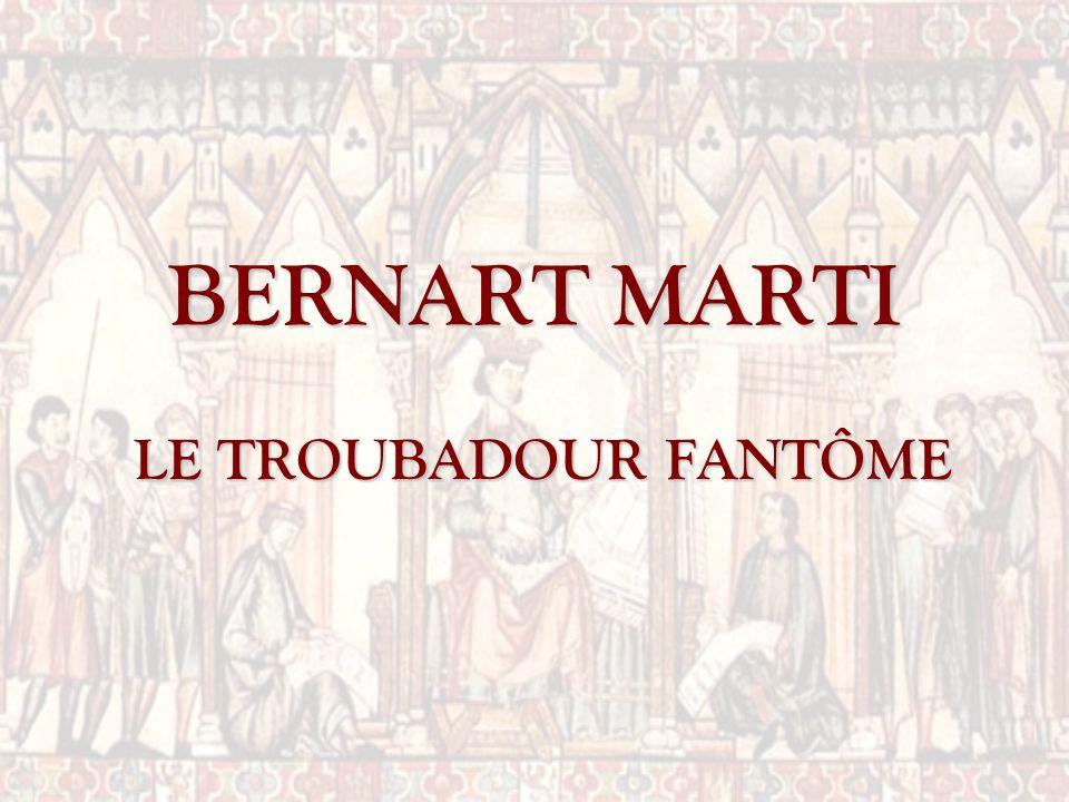 BERNART MARTI LE TROUBADOUR FANTÔME