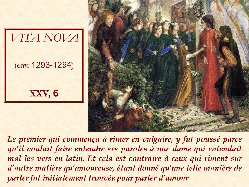VITA NOVA (env. 1293-1294) XXV, 6.
