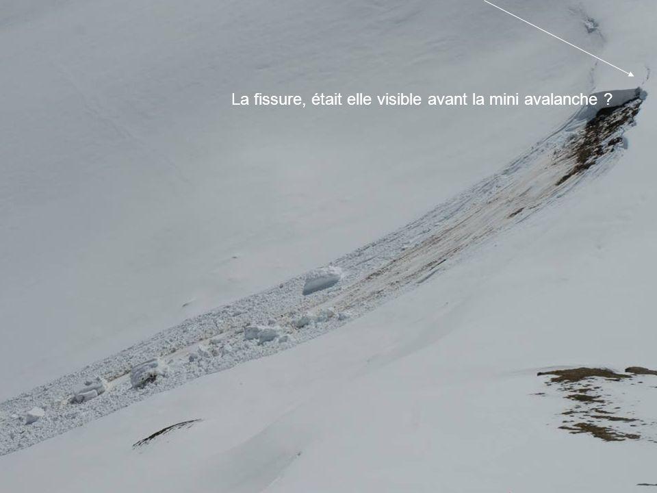 La fissure, était elle visible avant la mini avalanche