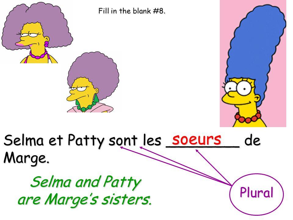 soeurs Selma et Patty sont les ________ de Marge. Selma and Patty