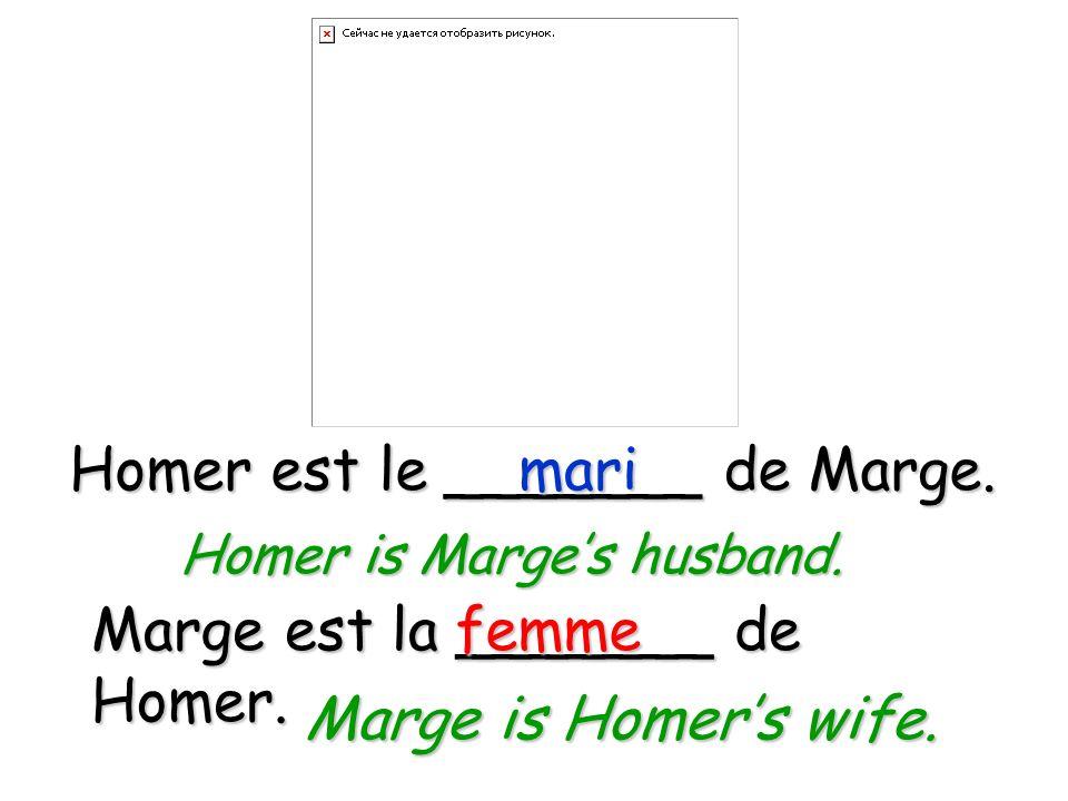 Homer est le _______ de Marge. mari