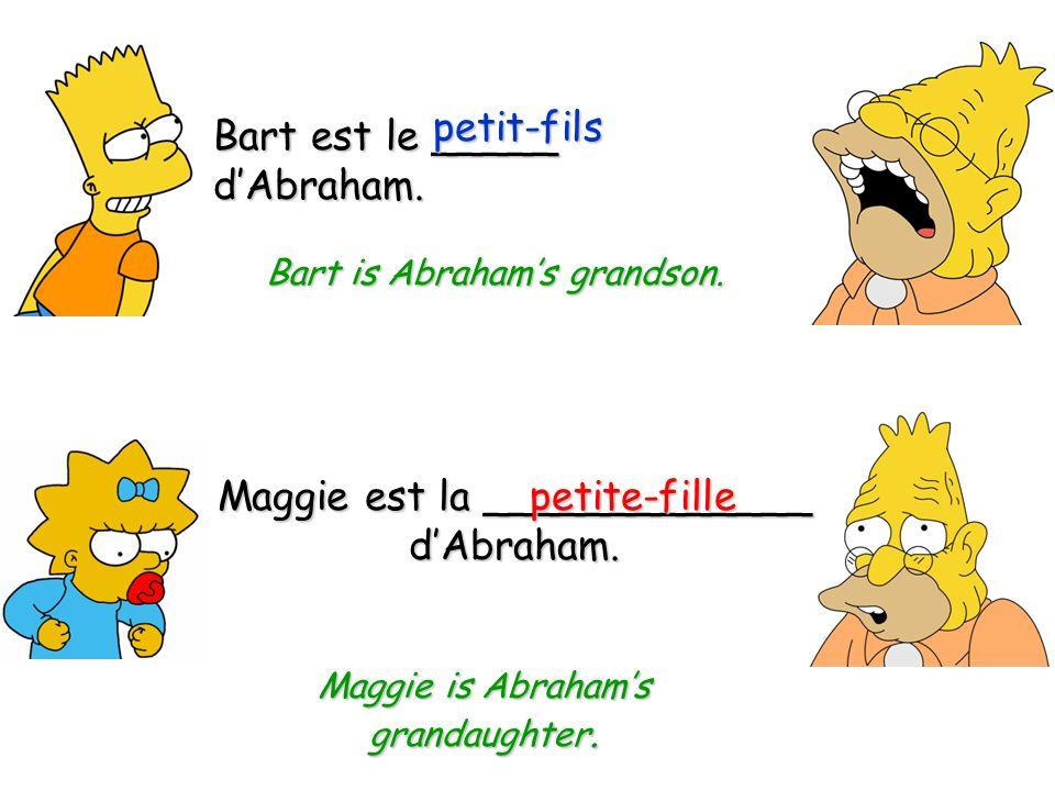 Bart est le _____ d'Abraham.