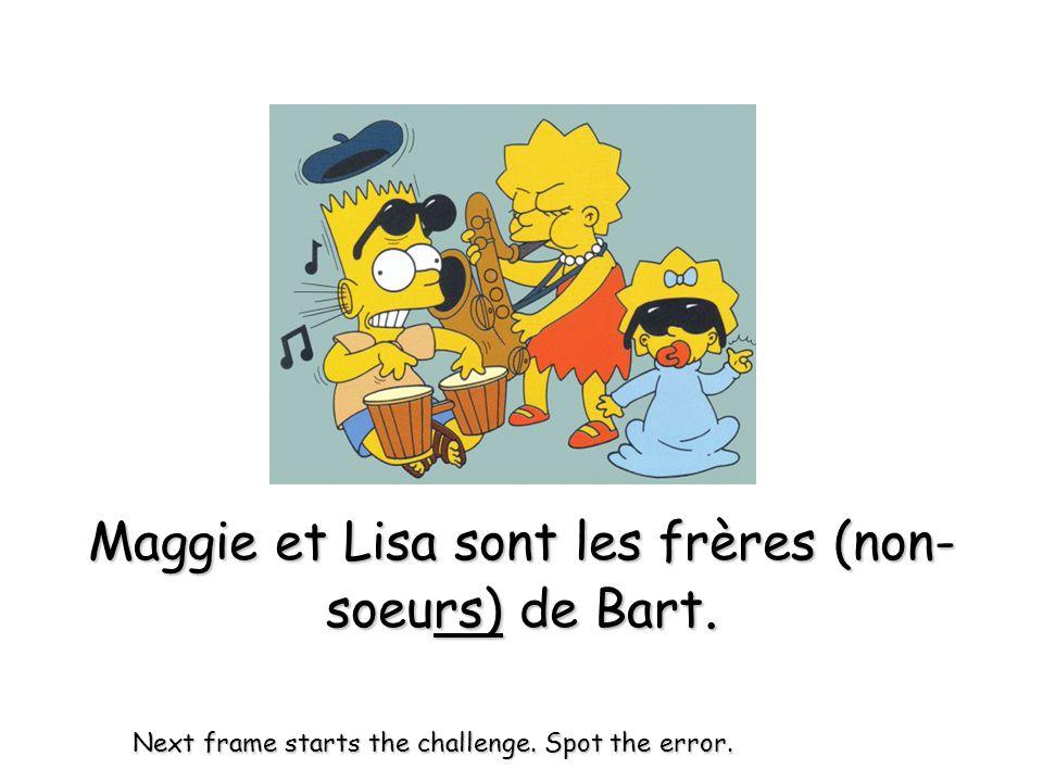 Maggie et Lisa sont les frères (non-soeurs) de Bart.