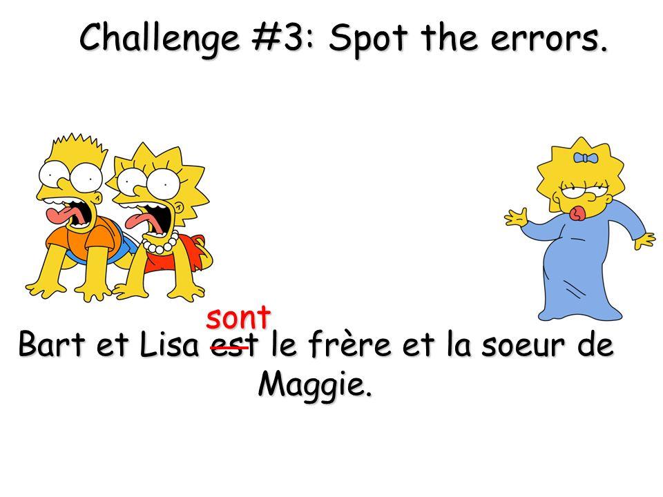 Bart et Lisa est le frère et la soeur de Maggie.