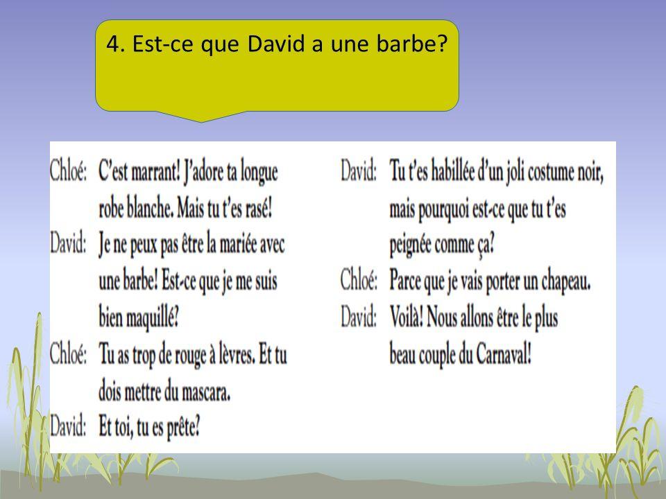 4. Est-ce que David a une barbe